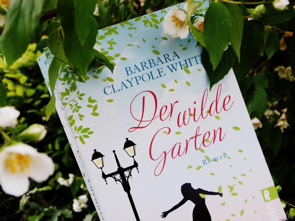 Der wilde Garten von Barbara Claypole White